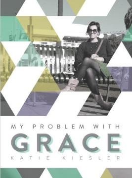 My Probelm with Grace